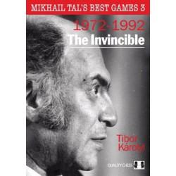 The Invincible - Mikhail Tal's Best Games 3 (1972-1992)