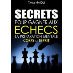 Naidji - Secrets pour gagner aux échecs : La préparation mentale