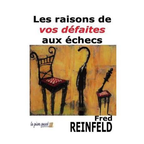 Reinfeld - Les raisons de vos défaites aux échecs