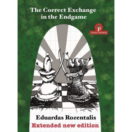 Correct Exchange in The Endgame - enlarged edition 2018