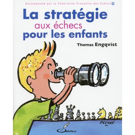 Engqvist - La stratégie aux échecs pour les enfants