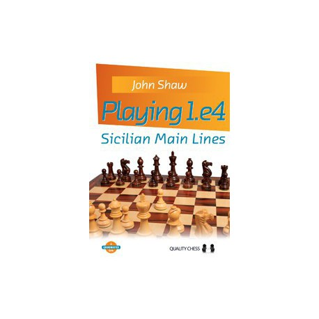 Shaw - Playing 1.e4 - Sicilian Main Lines (hardcover)