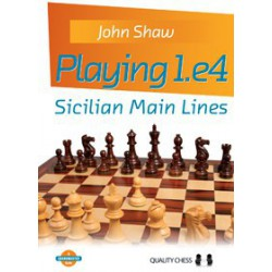 Shaw - Playing 1.e4 - Sicilian Main Lines
