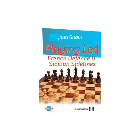 Shaw - Playing 1.e4 - French Defence & Sicilian Sidelines (HC)