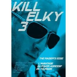 ELKY, NELSON, STREIB, DUNST - Kill Elky 3