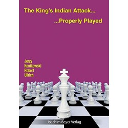 Konikowski/Ullrich - The King's Indian Attack – Properly Played