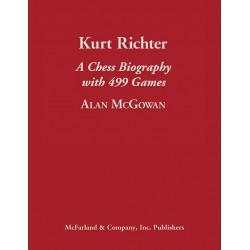 Richter -Kurt Richter A Chess Biography with 499 Games - Mc Gowan