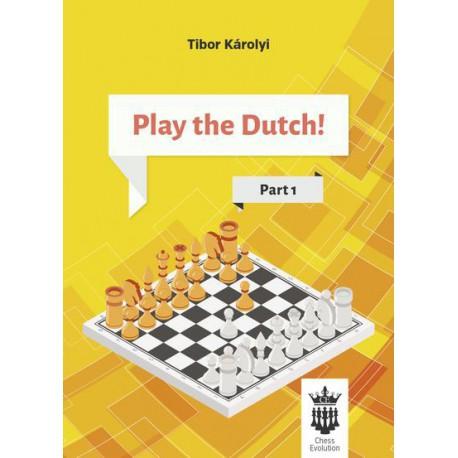 Karolyi - Play the Dutch! Part 1