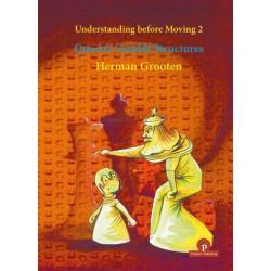 Grooten - Understanding before Moving 2: Queen's Gambit Structures
