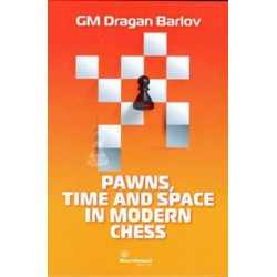 Dragan Barlov - Pawns, Time and Space in Modern Chess