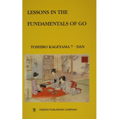 KAGEYAMA - Lessons in the Fundamentals of Go