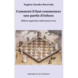 Znosko Borovsky - Comment il faut commencer une partie d'échecs
