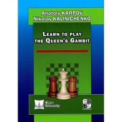 Karpov & Kalinichenko - Learn to play the Queen's Gambit