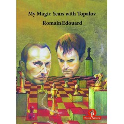 Edouard - My Magic Years with Topalov