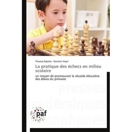 Rajotte & Voyer - La pratique des échecs en milieu scolaire