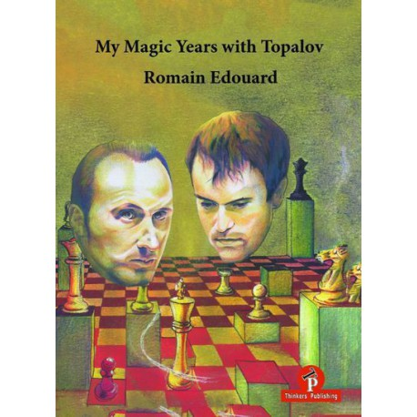 Edouard - My Magic Years with Topalov (Hard cover)