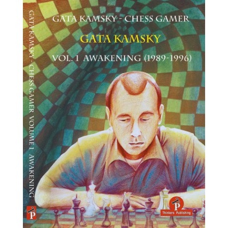 Gata Kamsky - Chess Gamer, Volume 1: The Awakening 1989-1996