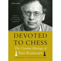 Razuvaev - Devoted to chess - The Creative Heritage of Yuri Razuvaev