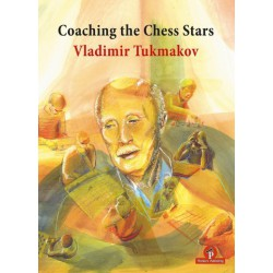 Tukmakov - Coaching the Chess Stars