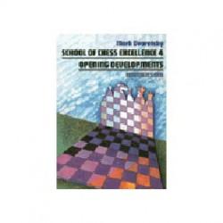 DVORETSKY - School of Chess Excellence 4 : Opening Developments