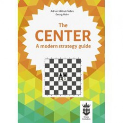 Mikhalchishin, Mohr - CENTER - A modern strategy guide