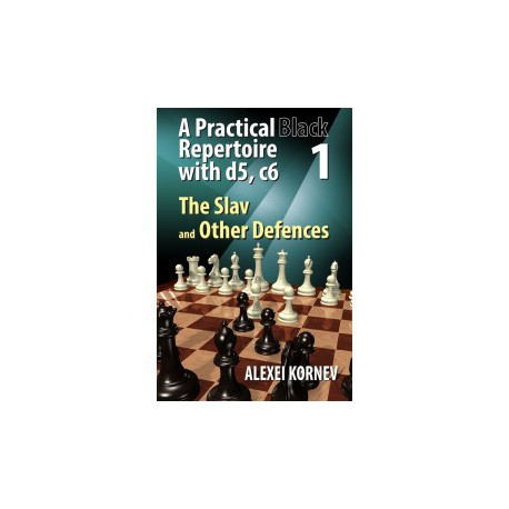 Kornev - Practical Black repertoire with d5, c6 Volume 1 The slav