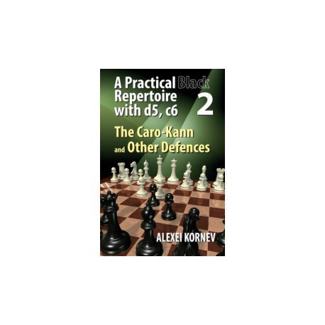 Kornev - Practical black repertoire with d5, c6 2: Caro-Kann and Other Defence