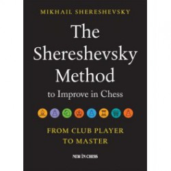 Shereshevsky - The Shereshevsky Method to Improve in Chess