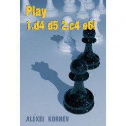 Kornev - Play 1.d4 d5 2.c4 e6!
