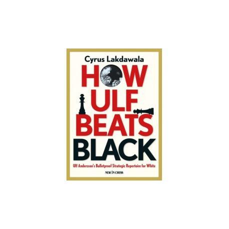 Lakdawala - Ulf Andersson's Bulletproof Strategic Repertoire for White