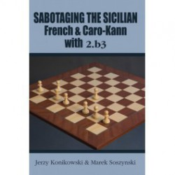 Konikowski - Sabotaging the Sicilian, French and Caro-Kann with 2.b3