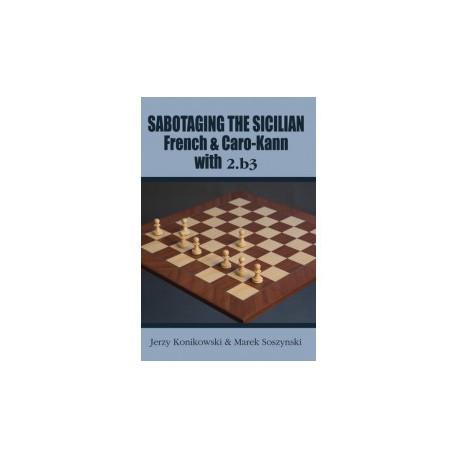 Konikowski - Sabotaging the Sicilian, French and Caro-Kann with 2.b3