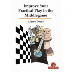 Dreev - Improve your practical play in the Middelgame