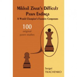 Tkachenko - Mikhail Zinar's Difficult Pawn Endings