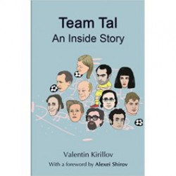 Kirillov - Team Tal: An Inside Story