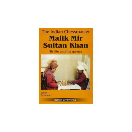 Geilmann - Malik Mir Sultan Khan His life and his games