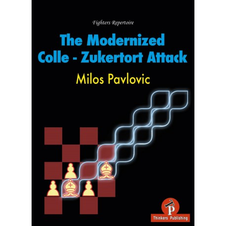 Pavlovic - The Modernized Colle - Zukertort Attack