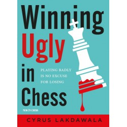 Lakdawala - Winning Ugly in Chess