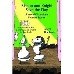 Bishop and Knight Sergei Tkachenko - Save the Day: A World Champion's Favorite Studies