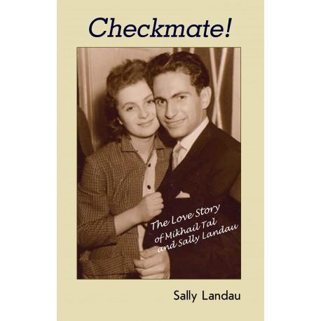 Sally Landau - Checkmate! The Love Story of Mikhail Tal and Sally Landau