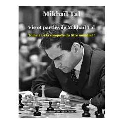 Tal - Vie et parties de Mikhail Tal tome 1
