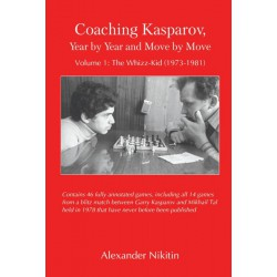 Nikitine - Coaching Kasparov, Year by Year and Move by Move