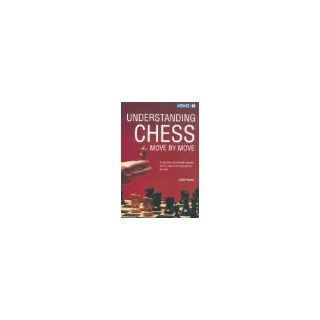 NUNN - Understanding Chess Move by Move