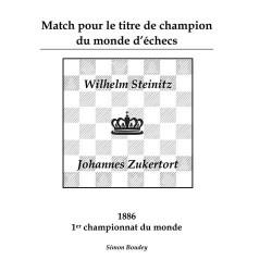 Simon Boudey - Match pour le titre de champion du monde d'échecs: Wilhem Steinitz vs. Johannes Zukertort