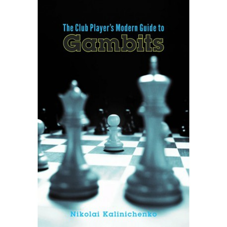 Kalinichenko - Club Player's Modern Guide to Gambits