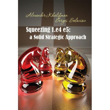 Soloviov - Squeezing 1.e4 e5: a Solid Strategic Approach