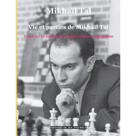 Tal - Vie et parties de Mikhail Tal tome 2