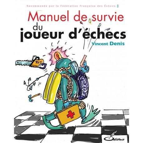Denis - Manuel de survie du joueur d'échecs