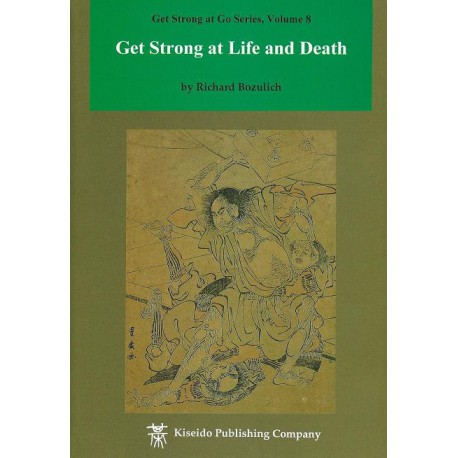 BOZULICH - Get Strong at Life and Death, 187 p.