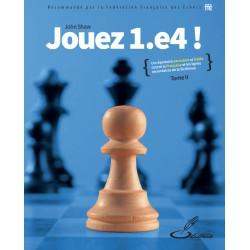 Shaw - Jouez 1.e4! Tome II